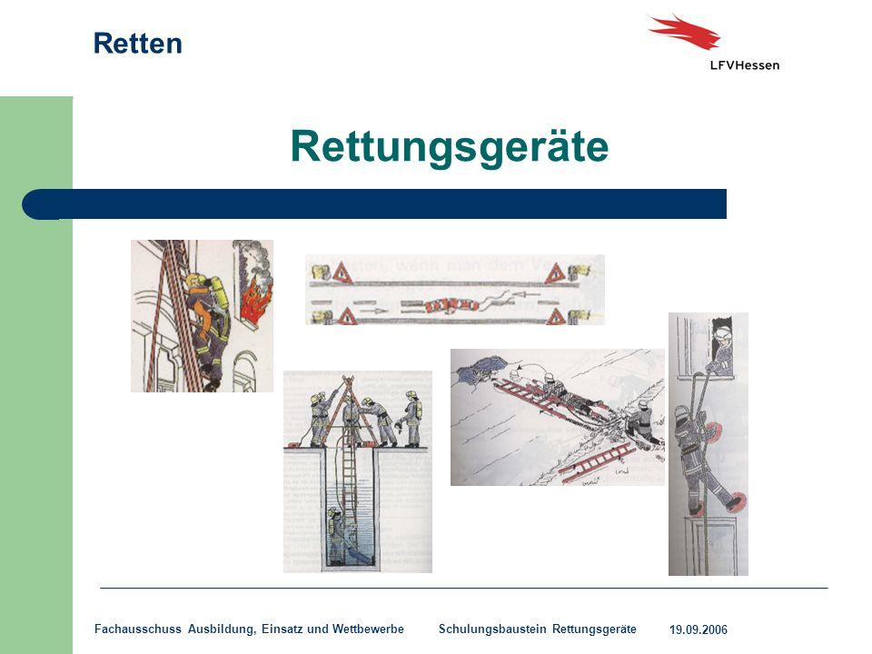 Retten 19.09.2006 Fachausschuss Ausbildung, Einsatz und Wettbewerbe Schulungsbaustein Rettungsgeräte Rettungsgeräte
