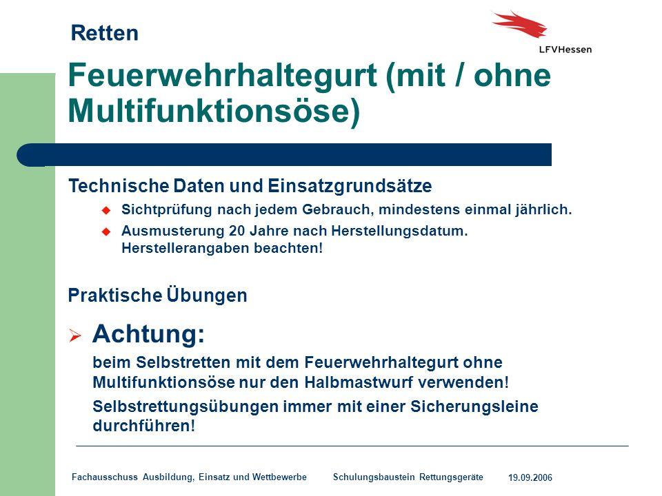 Retten 19.09.2006 Fachausschuss Ausbildung, Einsatz und Wettbewerbe Schulungsbaustein Rettungsgeräte Feuerwehrhaltegurt (mit / ohne Multifunktionsöse)