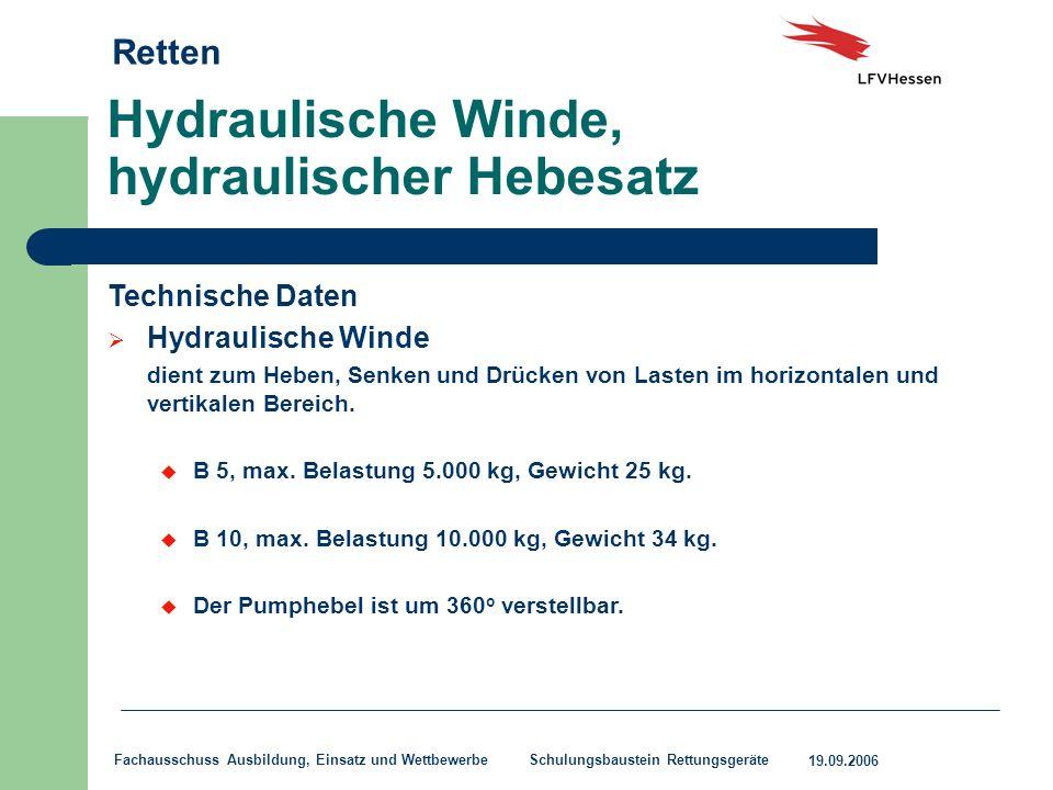 Retten 19.09.2006 Fachausschuss Ausbildung, Einsatz und Wettbewerbe Schulungsbaustein Rettungsgeräte Hydraulische Winde, hydraulischer Hebesatz Techni