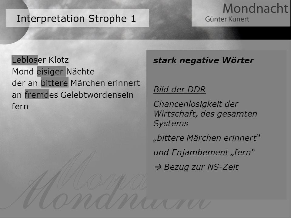 Interpretation Strophe 1 stark negative Wörter Bild der DDR Chancenlosigkeit der Wirtschaft, des gesamten Systems bittere Märchen erinnert und Enjambe