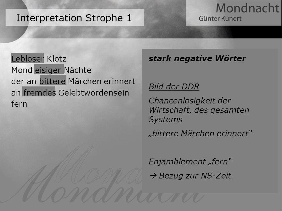 Interpretation Strophe 1 stark negative Wörter Bild der DDR Chancenlosigkeit der Wirtschaft, des gesamten Systems bittere Märchen erinnert Enjamblemen