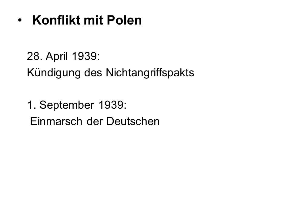 Konflikt mit Polen 28.April 1939: Kündigung des Nichtangriffspakts 1.