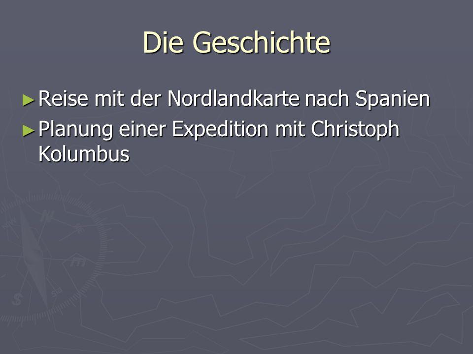 Die Geschichte Reise mit der Nordlandkarte nach Spanien Reise mit der Nordlandkarte nach Spanien Planung einer Expedition mit Christoph Kolumbus Planu
