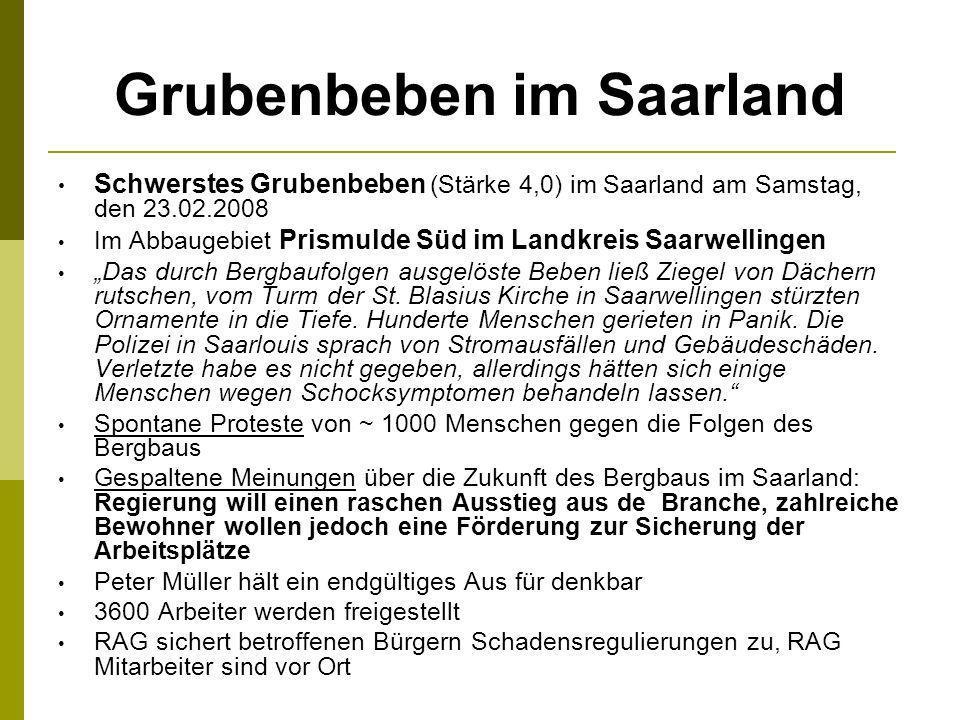Grubenbeben im Saarland Schwerstes Grubenbeben (Stärke 4,0) im Saarland am Samstag, den 23.02.2008 Im Abbaugebiet Prismulde Süd im Landkreis Saarwelli