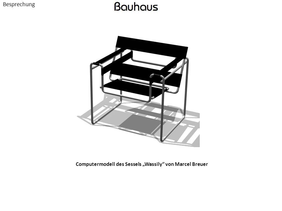 Besprechung Computermodell des Sessels Wassily von Marcel Breuer
