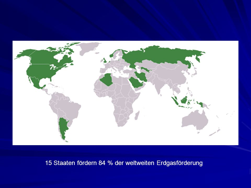 15 Staaten fördern 84 % der weltweiten Erdgasförderung