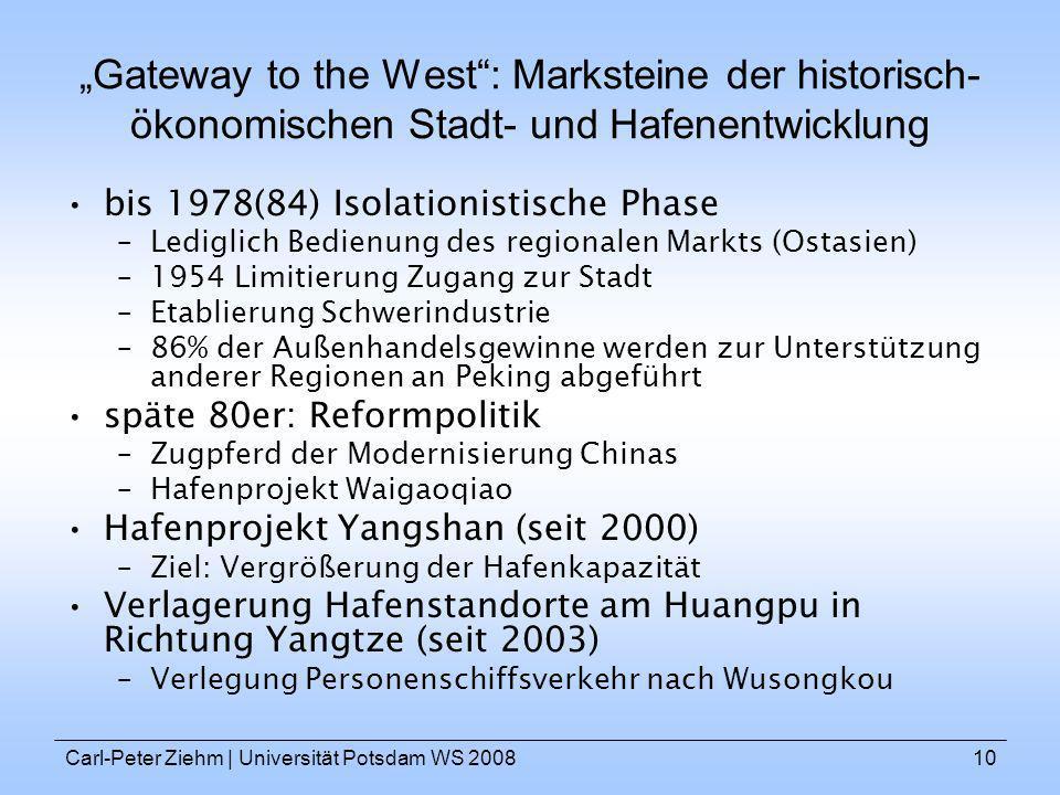 Carl-Peter Ziehm   Universität Potsdam WS 200810 Gateway to the West: Marksteine der historisch- ökonomischen Stadt- und Hafenentwicklung bis 1978(84)