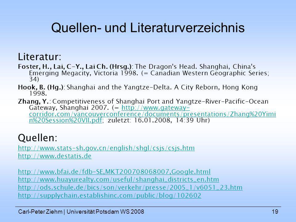 Carl-Peter Ziehm   Universität Potsdam WS 200819 Quellen- und Literaturverzeichnis Literatur: Foster, H., Lai, C-Y., Lai Ch. (Hrsg.): The Dragon's Hea