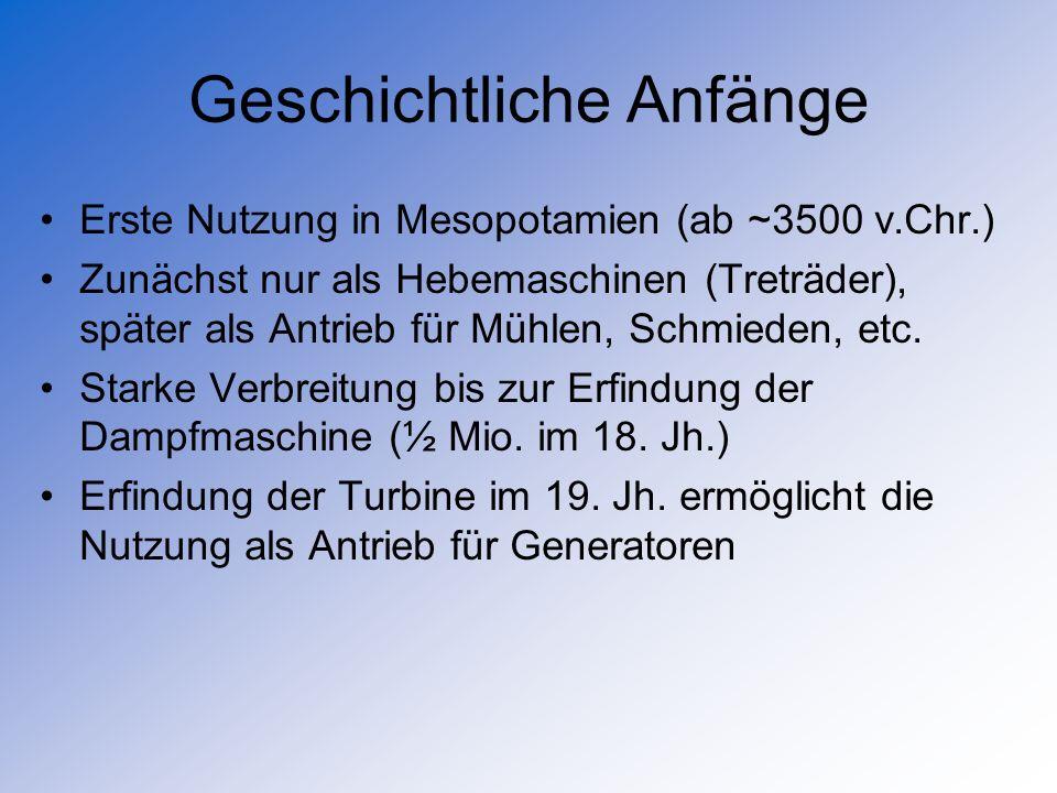 Geschichtliche Anfänge Erste Nutzung in Mesopotamien (ab ~3500 v.Chr.) Zunächst nur als Hebemaschinen (Treträder), später als Antrieb für Mühlen, Schm