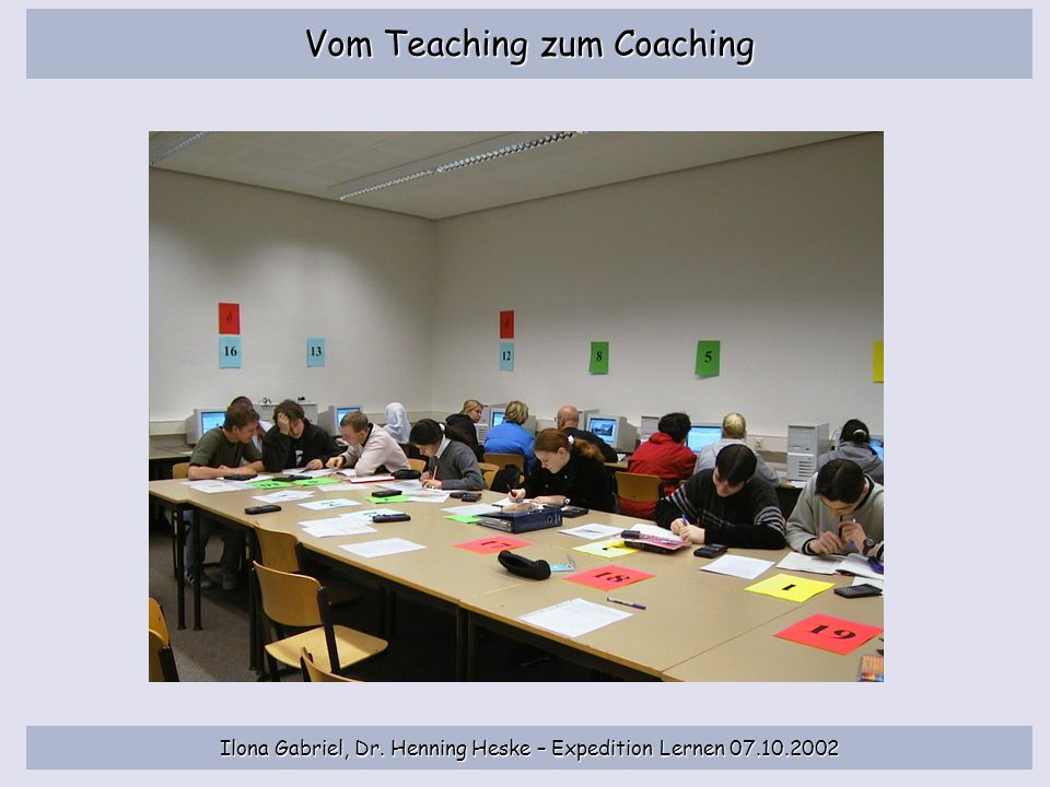 Ilona Gabriel, Dr. Henning Heske – Expedition Lernen 07.10.2002 Vom Teaching zum Coaching