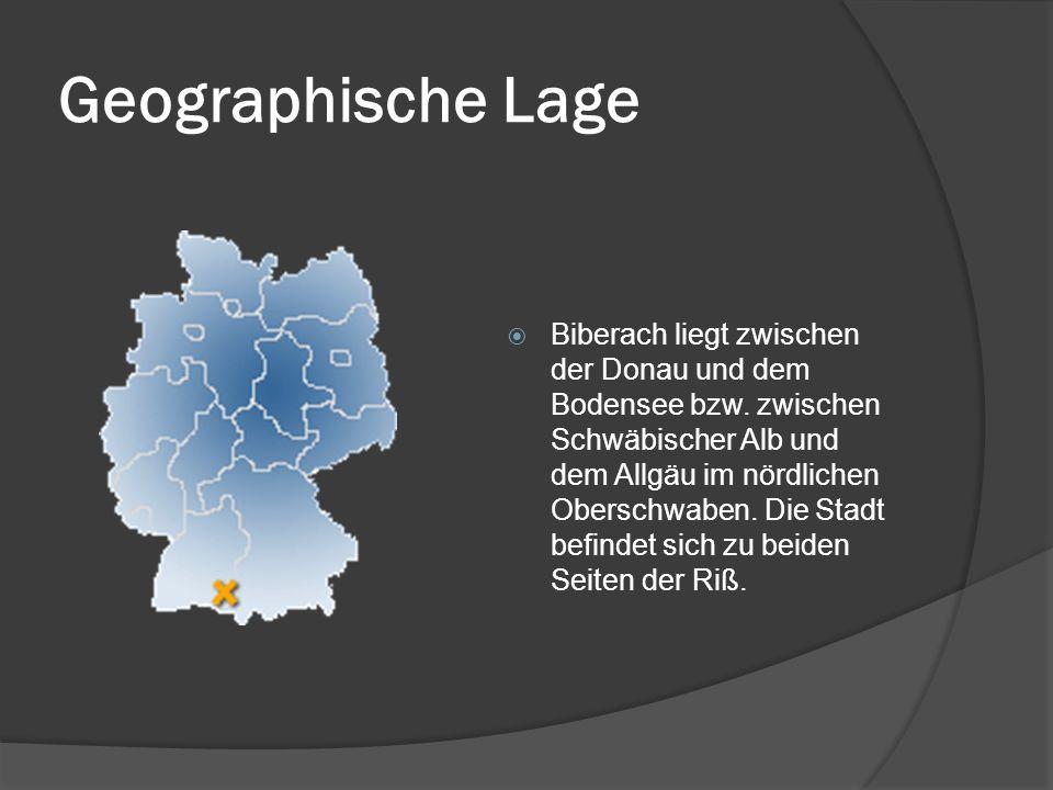 Geographische Lage Biberach liegt zwischen der Donau und dem Bodensee bzw. zwischen Schwäbischer Alb und dem Allgäu im nördlichen Oberschwaben. Die St