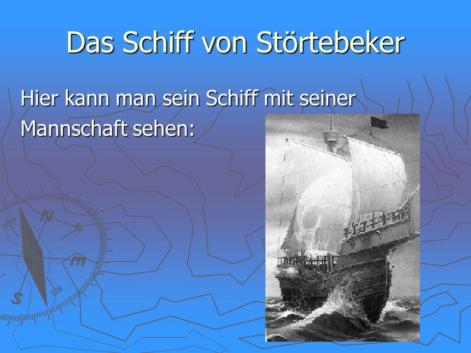 Das Schiff von Störtebeker Hier kann man sein Schiff mit seiner Mannschaft sehen: