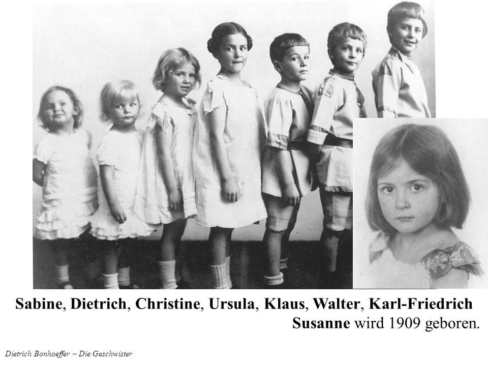 Dietrich Bonhoeffer – Die Geschwister Sabine, Dietrich, Christine, Ursula, Klaus, Walter, Karl-Friedrich Susanne wird 1909 geboren.