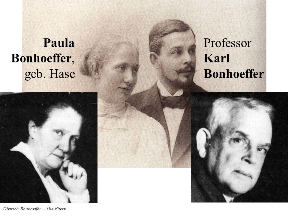 Dietrich Bonhoeffer – Die Eltern Professor Karl Bonhoeffer Paula Bonhoeffer, geb. Hase