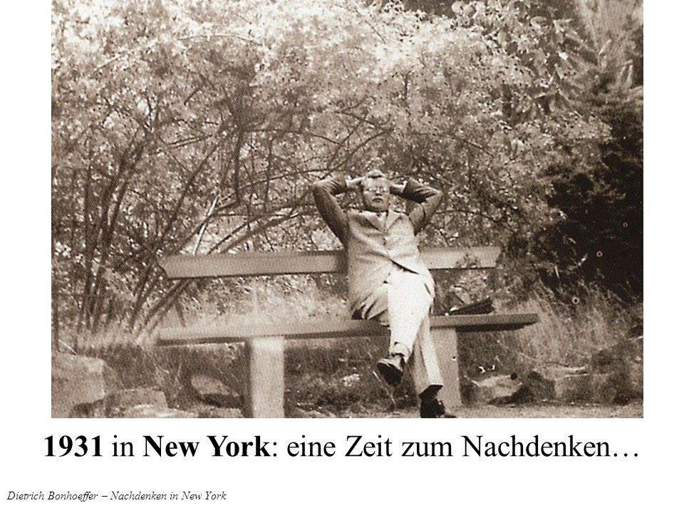 Dietrich Bonhoeffer – Nachdenken in New York 1931 in New York: eine Zeit zum Nachdenken…
