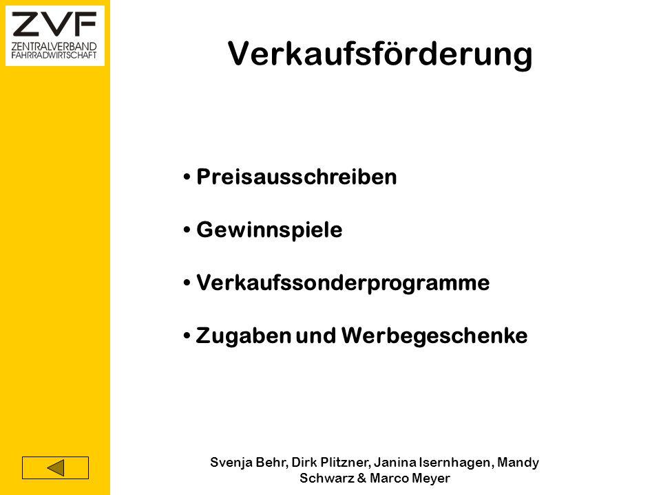 Svenja Behr, Dirk Plitzner, Janina Isernhagen, Mandy Schwarz & Marco Meyer Werbung Anzeigen in den Printmedien, Funk und Fernsehen Packungsbeilagen Ki