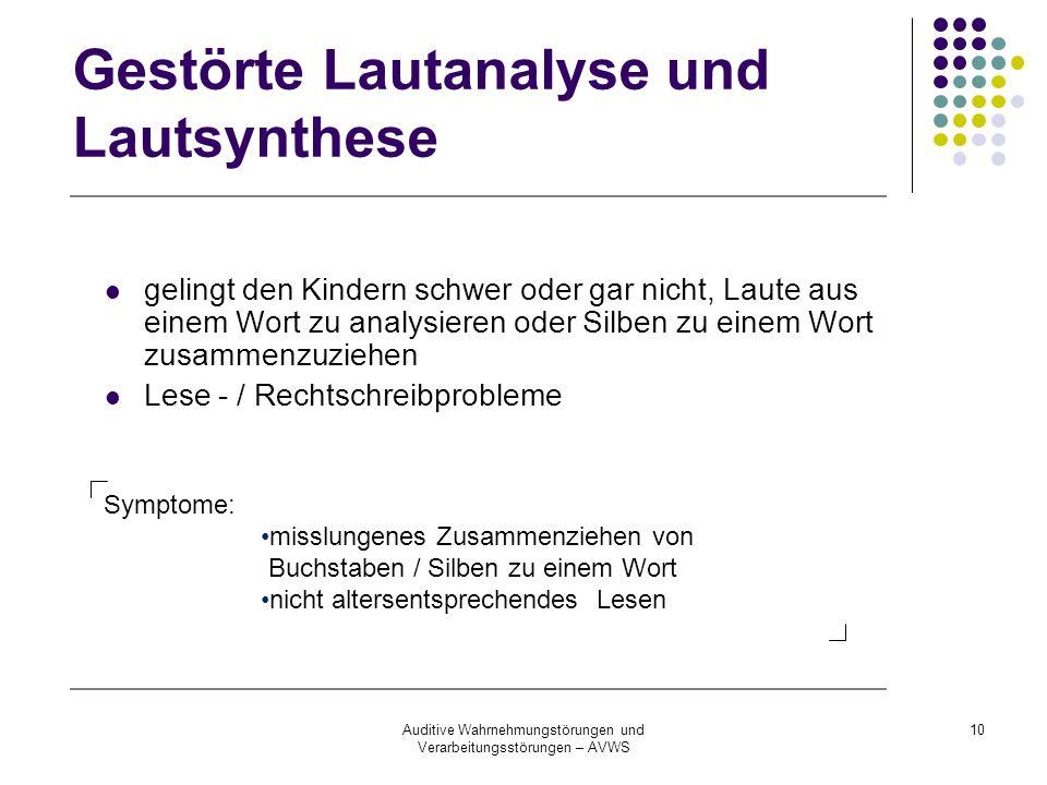 Auditive Wahrnehmungstörungen und Verarbeitungsstörungen – AVWS 10 Gestörte Lautanalyse und Lautsynthese gelingt den Kindern schwer oder gar nicht, La