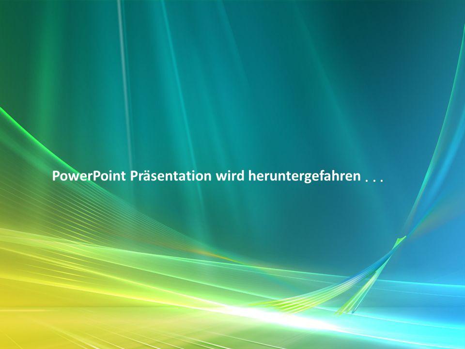 PowerPoint Präsentation wird heruntergefahren...