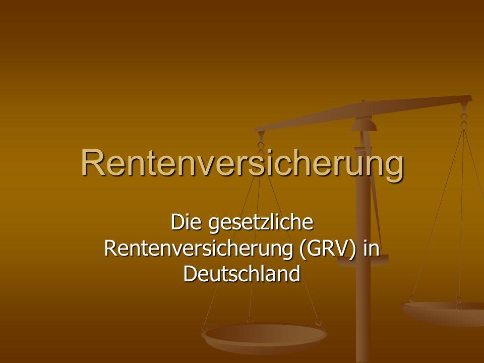 Rentenversicherung Die gesetzliche Rentenversicherung (GRV) in Deutschland