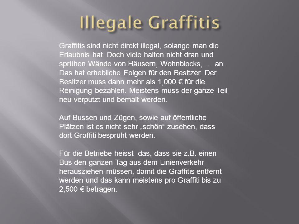 Graffitis sind nicht direkt illegal, solange man die Erlaubnis hat.