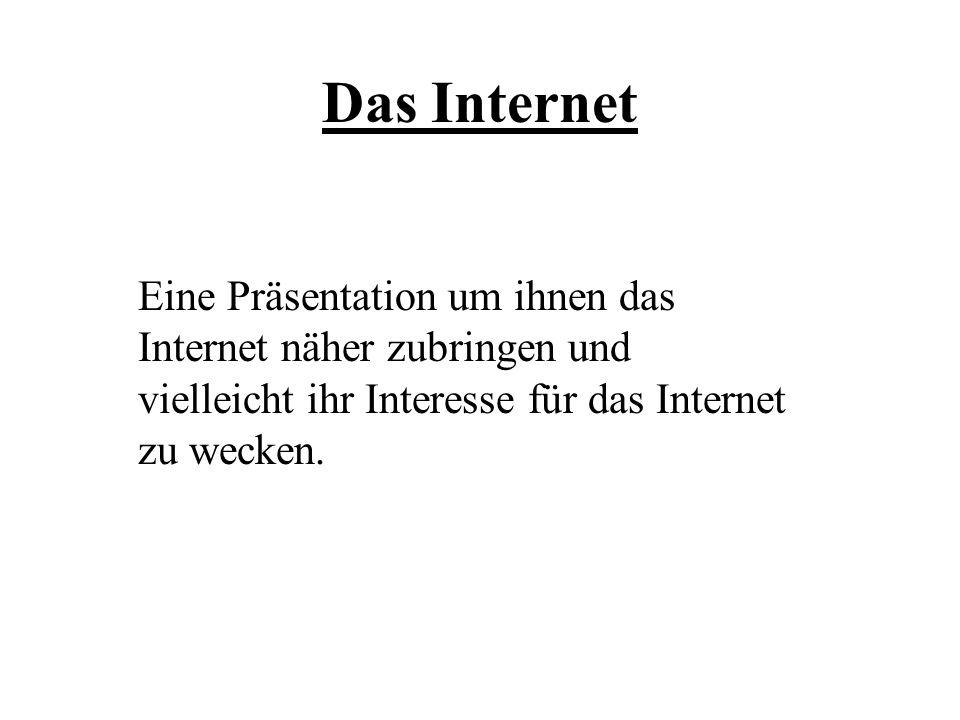 Was ist das Internet.Das Internet ist das größte (globale) Netzwerk der Welt.