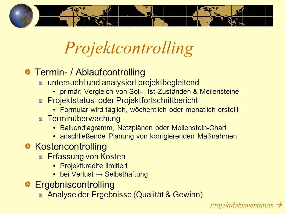 Termin- / Ablaufcontrolling untersucht und analysiert projektbegleitend primär: Vergleich von Soll-, Ist-Zuständen & Meilensteine Projektstatus- oder
