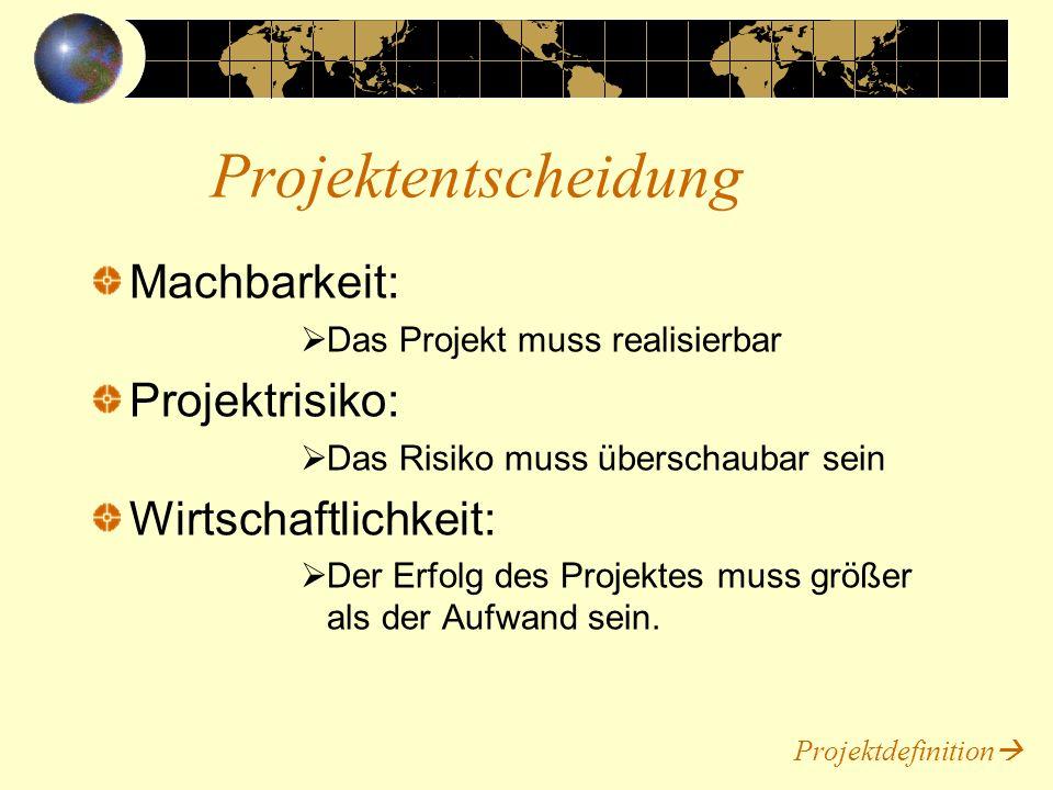 Problembeschreibung und -analyse Zielfestlegung Projektauftrag Zielfestlegung