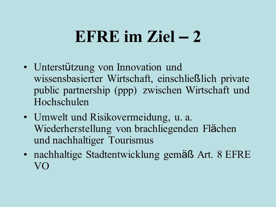 EFRE im Ziel – 2 Unterst ü tzung von Innovation und wissensbasierter Wirtschaft, einschlie ß lich private public partnership (ppp) zwischen Wirtschaft und Hochschulen Umwelt und Risikovermeidung, u.