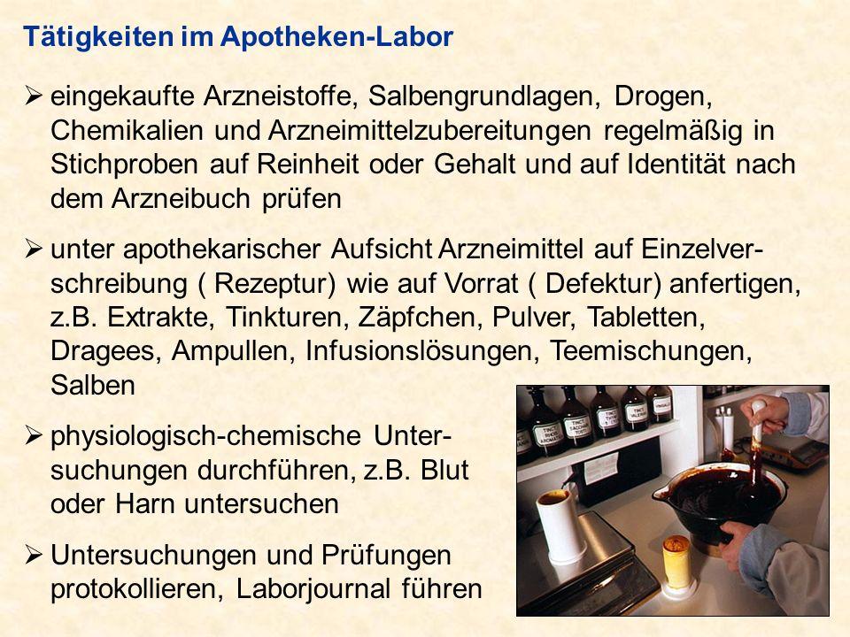 Tätigkeiten im Apotheken-Labor eingekaufte Arzneistoffe, Salbengrundlagen, Drogen, Chemikalien und Arzneimittelzubereitungen regelmäßig in Stichproben