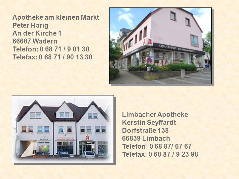 Limbacher Apotheke Kerstin Seyffardt Dorfstraße 138 66839 Limbach Telefon: 0 68 87/ 67 67 Telefax: 0 68 87 / 9 23 98 Apotheke am kleinen Markt Peter H