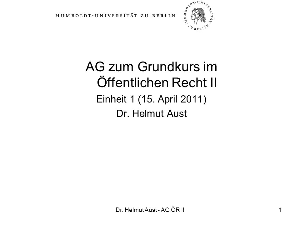 Dr.Helmut Aust - AG ÖR II2 Überblick über die heutige Stunde: A.