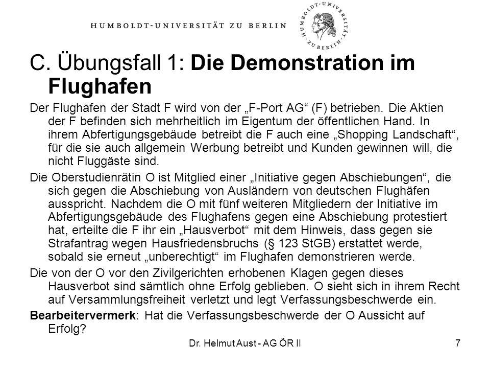 Dr. Helmut Aust - AG ÖR II7 C. Übungsfall 1: Die Demonstration im Flughafen Der Flughafen der Stadt F wird von der F-Port AG (F) betrieben. Die Aktien