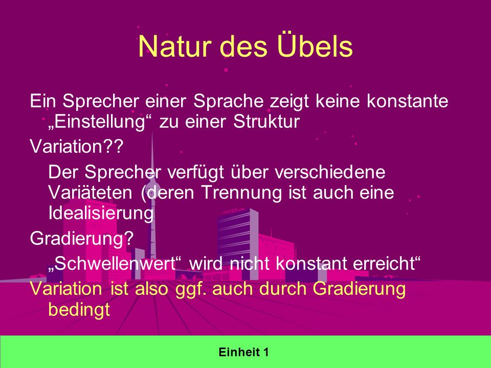 Natur des Übels Ein Sprecher einer Sprache zeigt keine konstante Einstellung zu einer Struktur Variation?.
