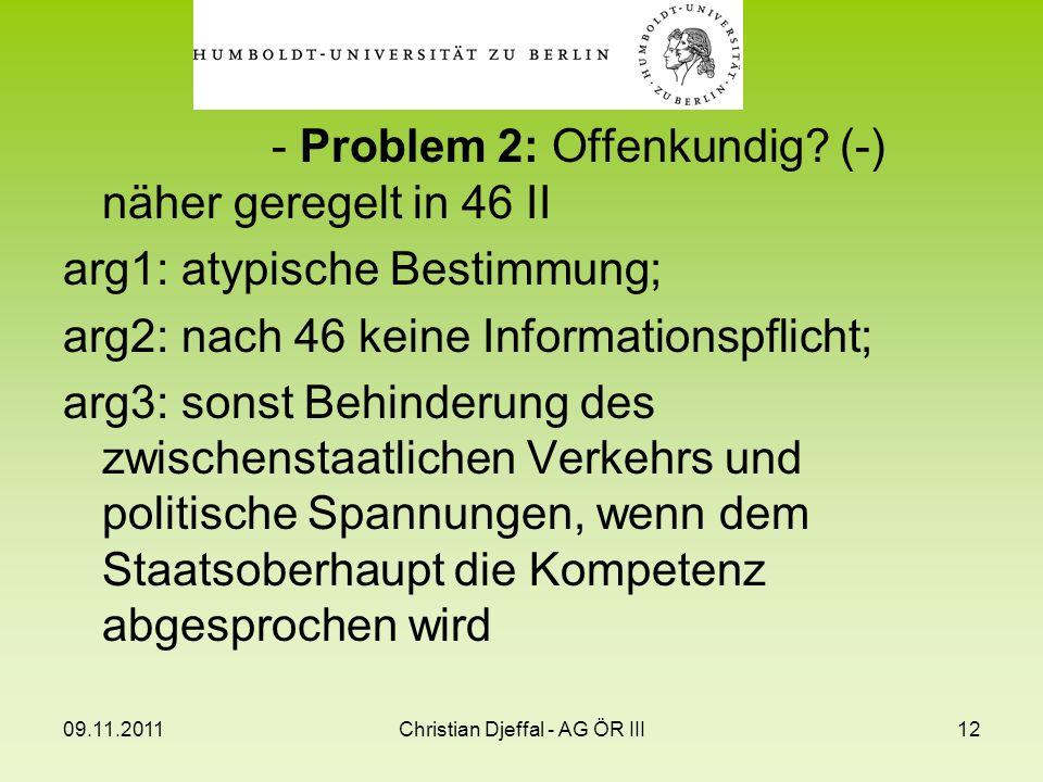 09.11.2011Christian Djeffal - AG ÖR III12 - Problem 2: Offenkundig? (-) näher geregelt in 46 II arg1: atypische Bestimmung; arg2: nach 46 keine Inform