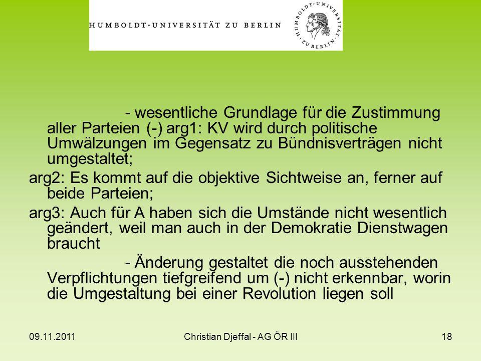 09.11.2011Christian Djeffal - AG ÖR III18 - wesentliche Grundlage für die Zustimmung aller Parteien (-) arg1: KV wird durch politische Umwälzungen im