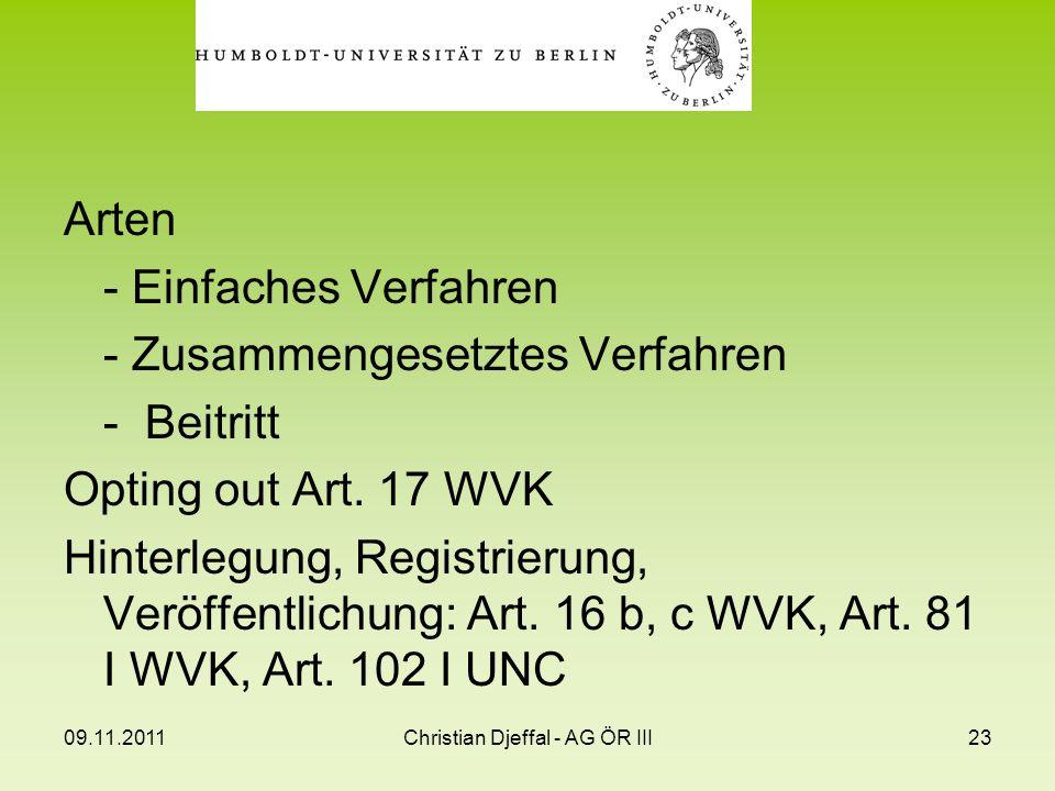 09.11.2011Christian Djeffal - AG ÖR III23 Arten - Einfaches Verfahren - Zusammengesetztes Verfahren - Beitritt Opting out Art. 17 WVK Hinterlegung, Re