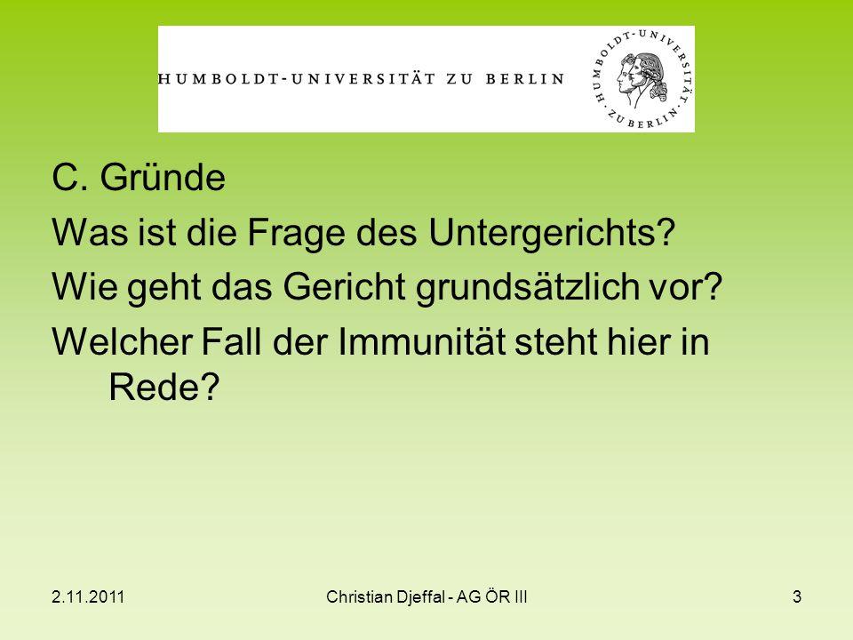 2.11.2011Christian Djeffal - AG ÖR III3 C. Gründe Was ist die Frage des Untergerichts.