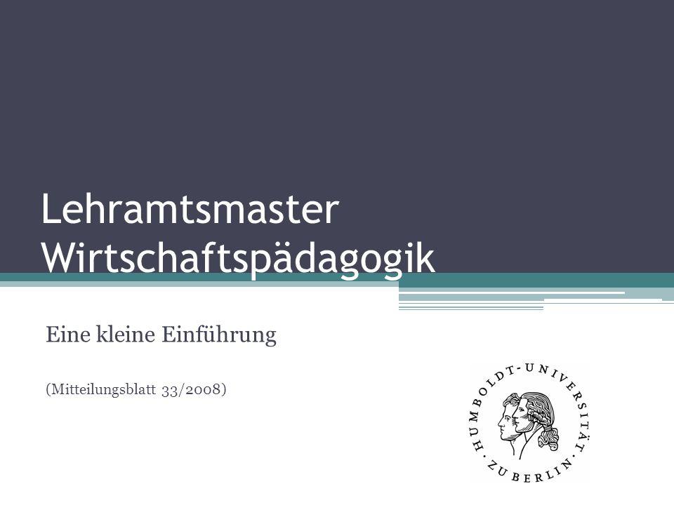 Lehramtsmaster Wirtschaftspädagogik Eine kleine Einführung (Mitteilungsblatt 33/2008)