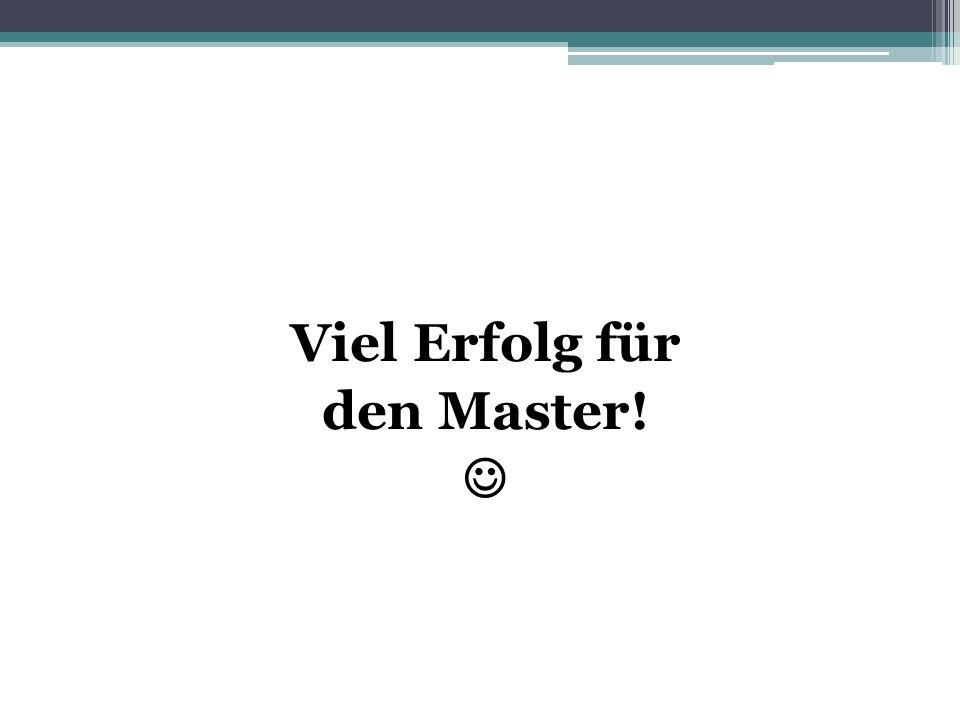 Viel Erfolg für den Master!