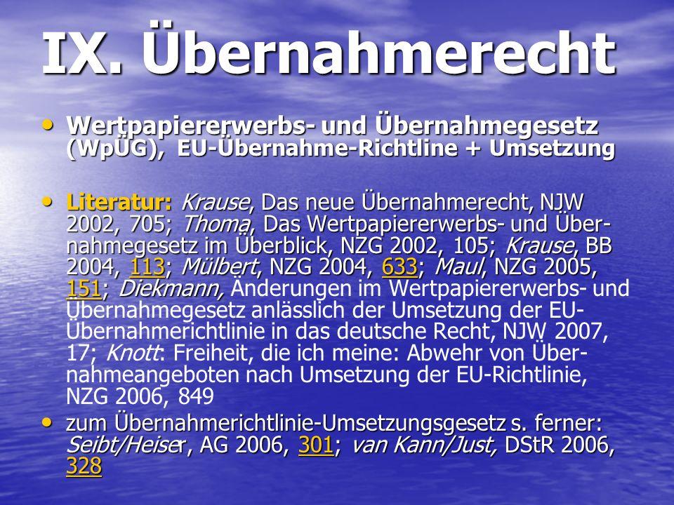 IX. Übernahmerecht Wertpapiererwerbs- und Übernahmegesetz (WpÜG), EU-Übernahme-Richtline + Umsetzung Wertpapiererwerbs- und Übernahmegesetz (WpÜG), EU