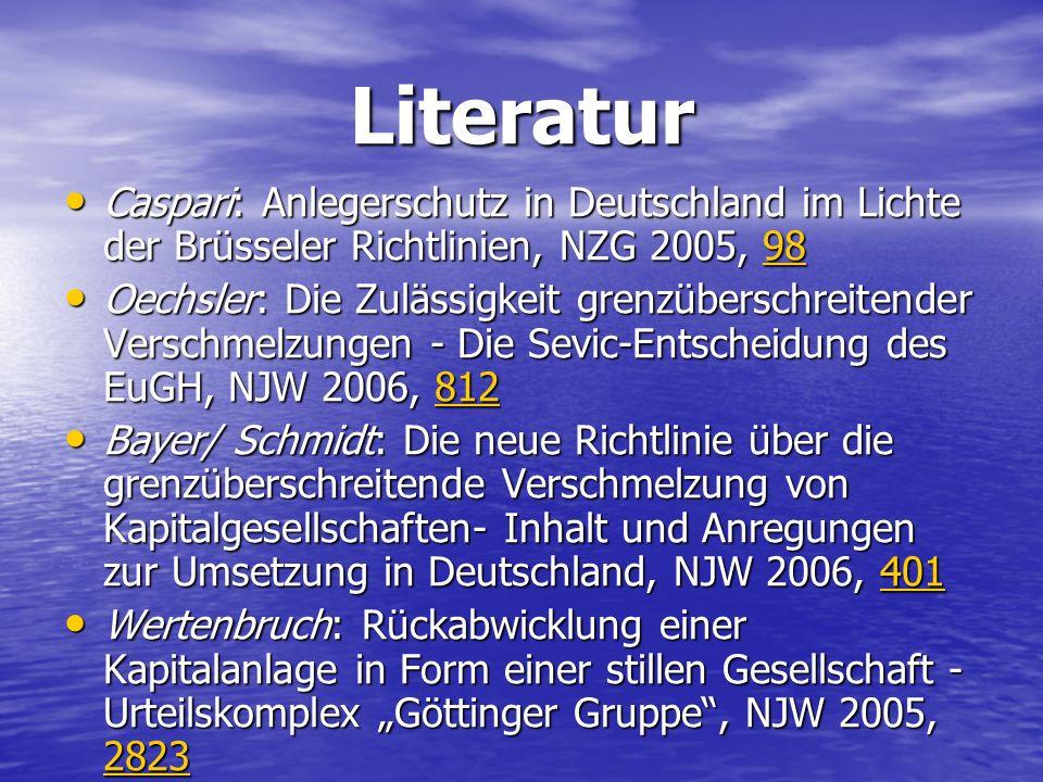 Literatur Caspari: Anlegerschutz in Deutschland im Lichte der Brüsseler Richtlinien, NZG 2005, 98 Caspari: Anlegerschutz in Deutschland im Lichte der
