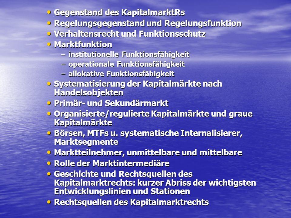 Gegenstand des KapitalmarktRs Gegenstand des KapitalmarktRs Regelungsgegenstand und Regelungsfunktion Regelungsgegenstand und Regelungsfunktion Verhal