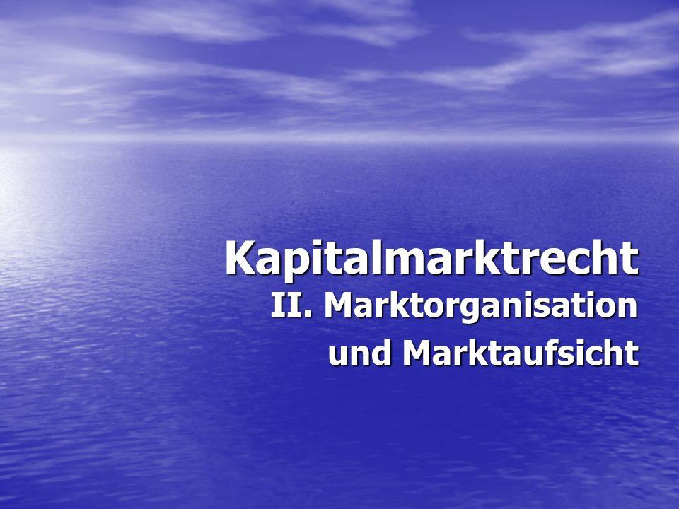 Kapitalmarktrecht II. Marktorganisation und Marktaufsicht