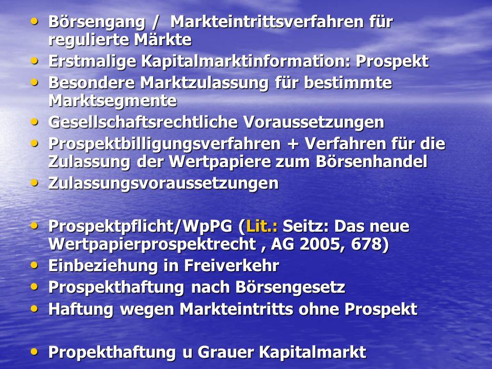 Börsengang / Markteintrittsverfahren für regulierte Märkte Börsengang / Markteintrittsverfahren für regulierte Märkte Erstmalige Kapitalmarktinformati