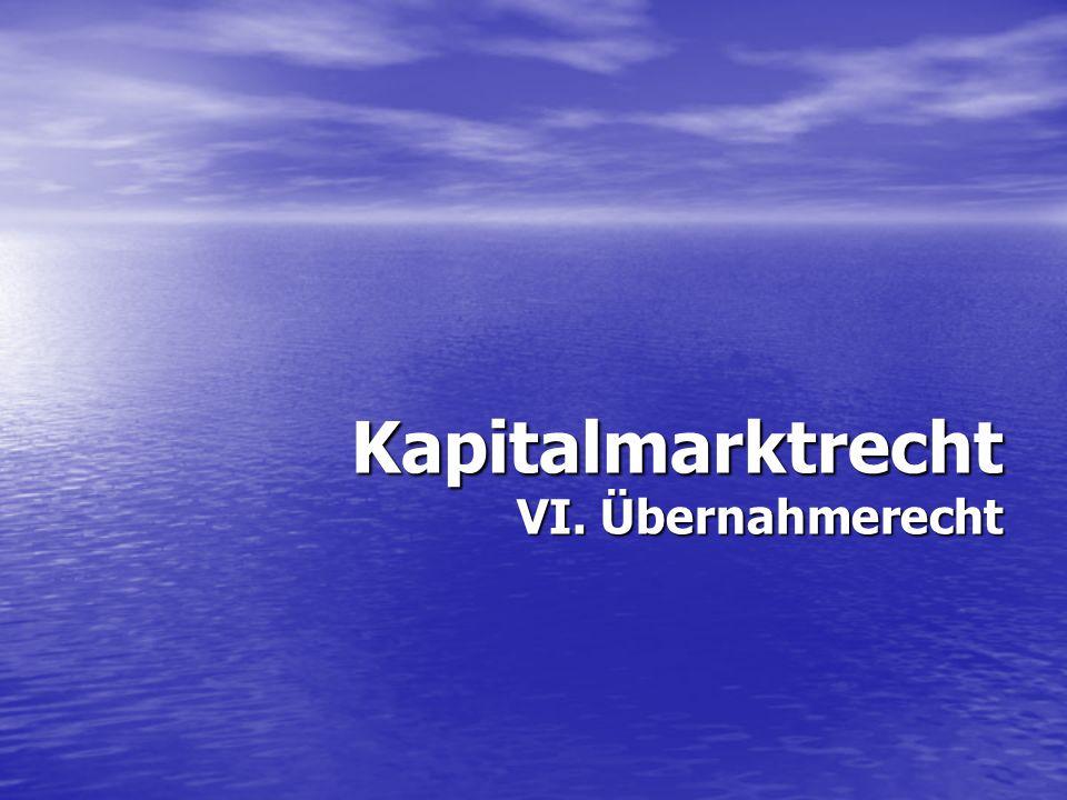 Kapitalmarktrecht VI. Übernahmerecht