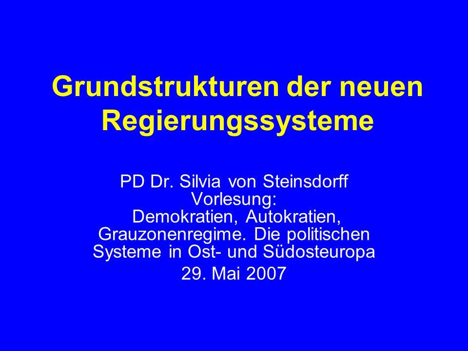 Grundstrukturen der neuen Regierungssysteme PD Dr.