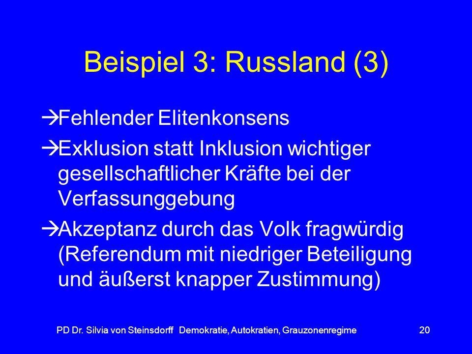 PD Dr. Silvia von Steinsdorff Demokratie, Autokratien, Grauzonenregime20 Beispiel 3: Russland (3) Fehlender Elitenkonsens Exklusion statt Inklusion wi