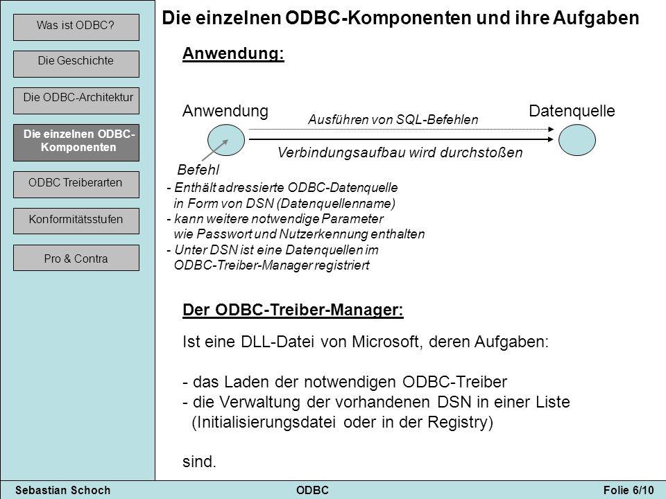 Sebastian Schoch ODBC Folie 7/10 Was ist ODBC.