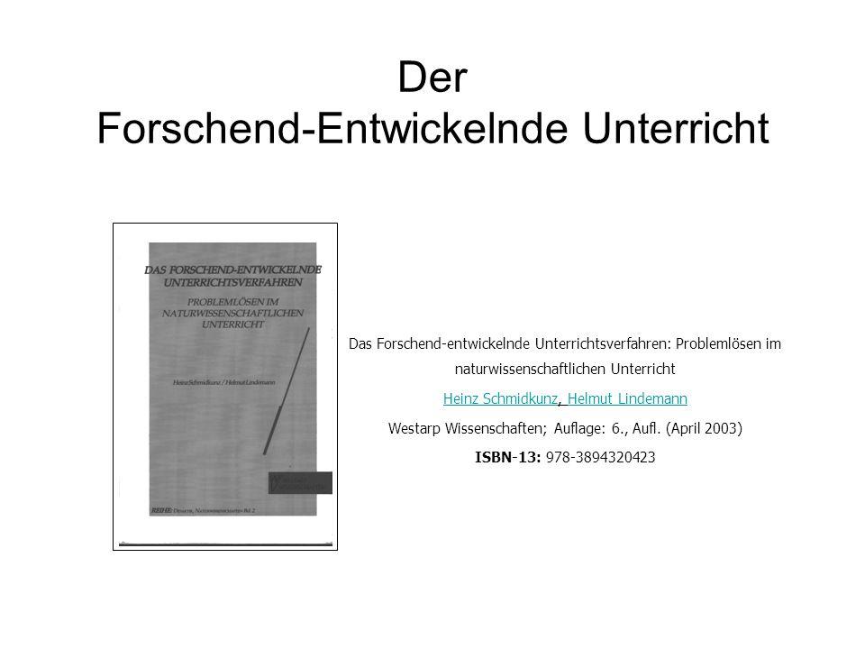 Der Forschend-Entwickelnde Unterricht Das Forschend-entwickelnde Unterrichtsverfahren: Problemlösen im naturwissenschaftlichen Unterricht Heinz Schmid