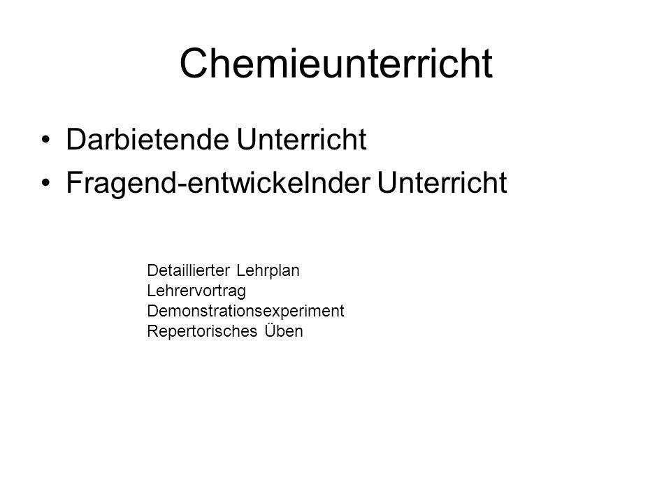 Chemieunterricht Darbietende Unterricht Fragend-entwickelnder Unterricht Detaillierter Lehrplan Lehrervortrag Demonstrationsexperiment Repertorisches